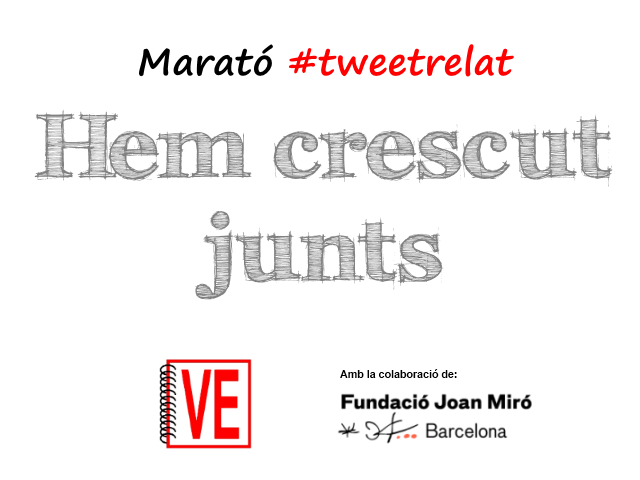 VullEscriure - Especial estiu 2015 - Col·labora Fundació Joan Miró - Marató #tweetrelat - Hem crescut junts