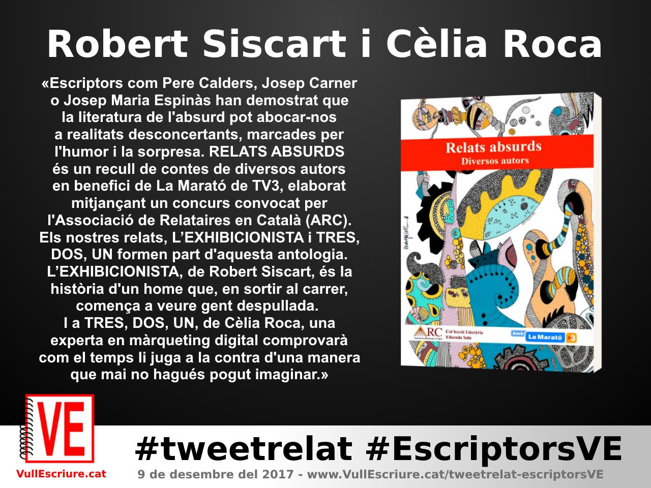 VullEscriure - Marató escriptura #tweetrelat #EscriptorsVE - Robert Siscart - Cèlia Roca - Relats absurds